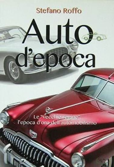 Picture of AUTO D'EPOCA: LE VECCHIE REGINE L'EPOCA D'ORO DELL'AUTOMOBILISMO