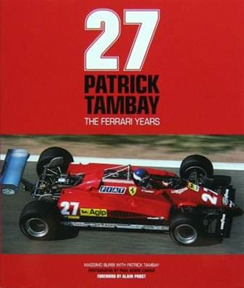Immagine di 27 PATRICK TAMBAY THE FERRARI YEARS