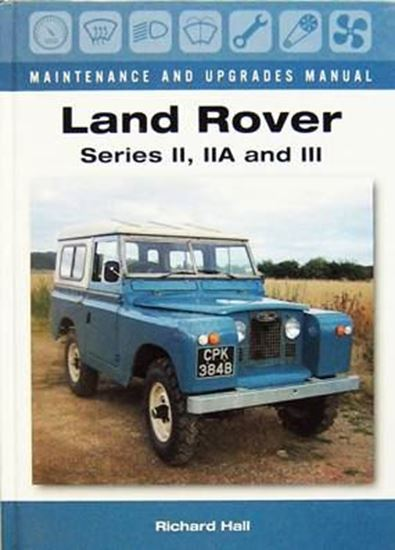 Picture of LAND ROVER SERIES II IIA AND III: MAINTENANCE AND UPGRADES MANUAL