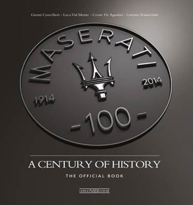 Immagine di MASERATI A CENTURY OF HISTORY THE OFFICIAL BOOK (Edition produced for Maserati factory)