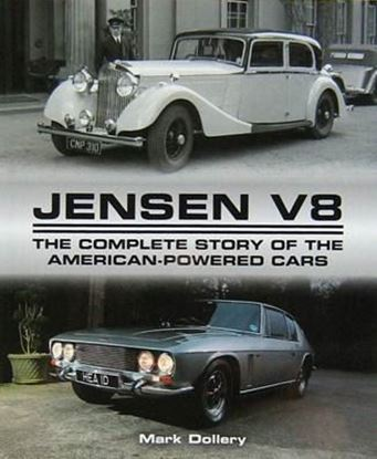Immagine di JENSEN V8 THE COMPLETE STORY OF THE AMERICAN-POWERED CARS
