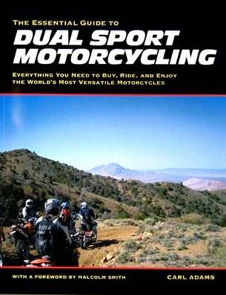 Immagine di THE ESSENTIAL GUIDE TO DUAL SPORT MOTORCYCLING