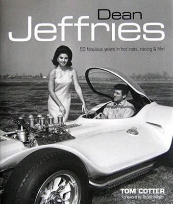 Immagine di DEAN JEFFRIES 50 FABULOUS YEARS IN HOT RODS, RACING & FILM