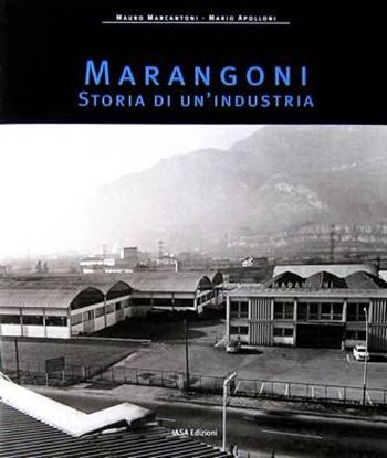 Picture of MARANGONI: STORIA DI UN'INDUSTRIA