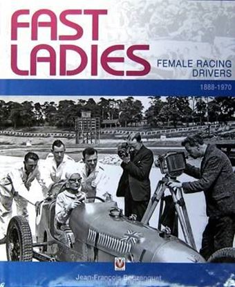 Immagine di FAST LADIES FEMALE RACING DRIVERS 1888 TO 1970