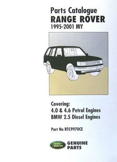 Picture of RANGE ROVER 1995-2001 MY PARTS CATALOGUE: 4.0 & 4.6 V8 PETROL ENGINES – BMW 2.5 DIESEL ENGINES