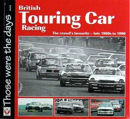 Immagine di BRITISH TOURING CAR RACING - THE CROWD'S FAVOURITE LATE 1960 TO 1990 THOSE WERE THE DAYS