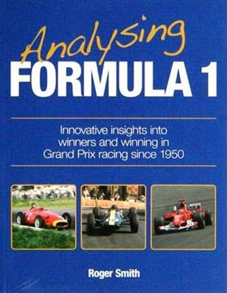 Immagine di ANALYSING FORMULA 1 INNOVATIVE INSIGHTS INTO WINNERS AND WINNING IN GRAND PRIX RACING SINCE 1950