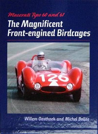 Immagine di MASERATI TIPO 60 AND 61 THE MAGNIFICENT FRONT-ENGINED BIRDCAGES