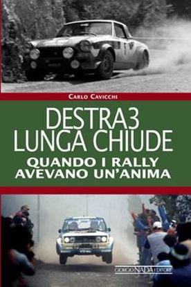 Picture of DESTRA3 LUNGA CHIUDE Quando i rally avevano un'anima - COPIA FIRMATA DALL'AUTORE! / SIGNED COPY BY THE AUTHOR!