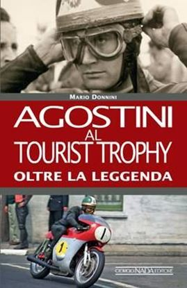Picture of AGOSTINI AL TOURIST TROPHY OLTRE LA LEGGENDA - COPIA FIRMATA DA AGOSTINI! / SIGNED COPY BY AGOSTINI!!