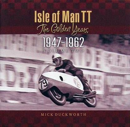 Immagine di ISLE OF MAN TT THE GOLDEN YEARS 1947-1962 VOLUME TWO