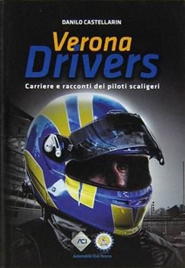 Picture of VERONA DRIVERS: CARRIERA E RACCONTI DEI PILOTI SCALIGERI