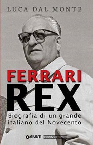 Picture of FERRARI REX Biografia di un grande italiano del Novecento - COPIA FIRMATA DALL'AUTORE! / SIGNED COPY BY THE AUTHOR!