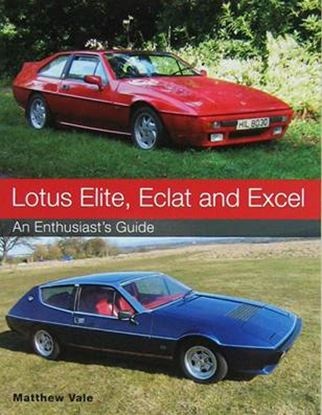 Immagine di LOTUS ELITE ECLAT AND EXCEL AN ENTHUSIAST'S GUIDE