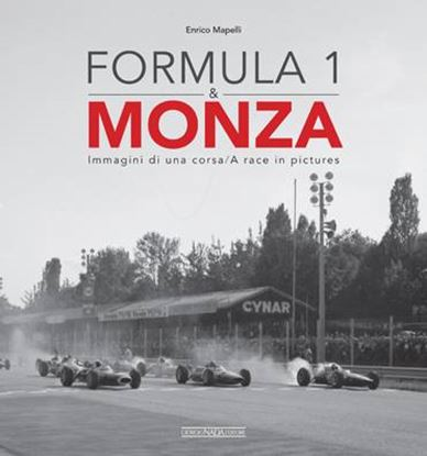 Picture of FORMULA 1 & MONZA IMMAGINI DI UNA CORSA/A RACE IN PICTURES - COPIA FIRMATA DALL'AUTORE! / SIGNED COPY BY THE AUTHOR!