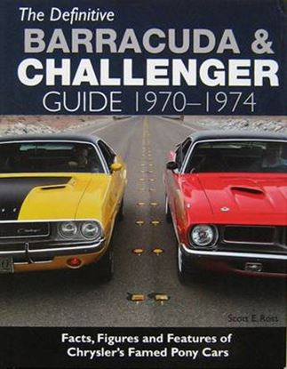 Immagine di THE DEFINITIVE BARRACUDA & CHALLENGER GUIDE 1970-1974