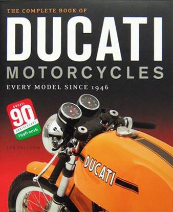 Picture of THE COMPLETE BOOK OF DUCATI MOTORCYCLES: EVERY MODEL SINCE 1946