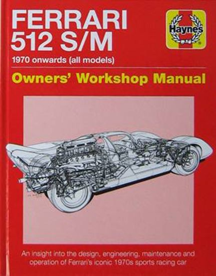 Picture of FERRARI 512 S/M 1970 ONWARDS (ALL MODELS): an insight into design, engineering, maintenance and operation of Ferrari's iconic 1970s sports racing car