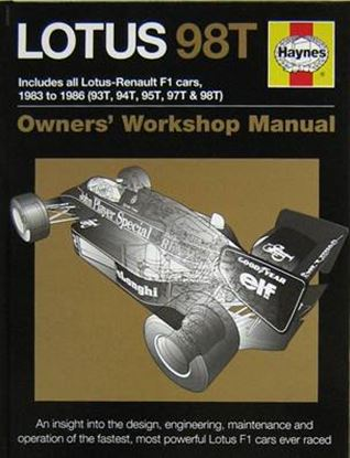 Immagine di LOTUS 98T INCLUDES ALL LOTUS-RENAULT F1 CARS 1983 TO 1986 (93T 94T 97T & 98T) an insight into the design engineering maintenante and operation of the fastest most powerful Lotus F1 cars