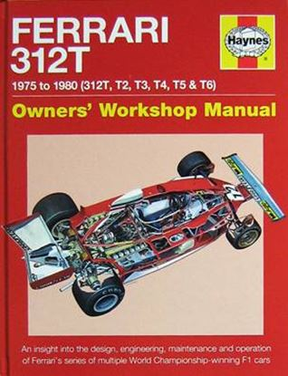 Picture of FERRARI 312T 1975 TO 1980 (312T T2 T3 T4 T5 & T6): an insight into design, engineering, maintenance and operation of Ferrari's series of multiple World Championship-winning F1 cars