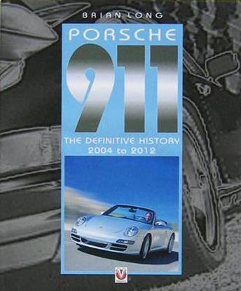 Immagine di PORSCHE 911 THE DEFINITIVE HISTORY 2004 TO 2012