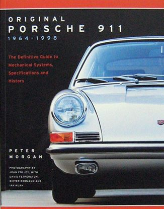 Immagine di ORIGINAL PORSCHE 911 1964-1998 THE DEFINITIVE GUIDE TO MECHANICAL SYSTEMS, SPECIFICATIONS AND HISTORY