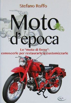 Picture of MOTO D'EPOCA LE MOTO DI FERRO CONOSCERLE PER RESTAURARLE O CUSTOMIZZARLE
