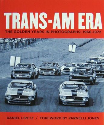 Immagine di TRANS-AM ERA THE GOLDEN YEARS IN PHOTOGRAPHS 1966-1972