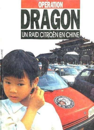 Immagine di OPERATION DRAGON UN RAID CITROEN EN CHINE