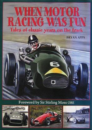 Picture of WHEN MOTOR RACING WAS FUN. TALES OF CLASSIC YEARS ON THE TRACK