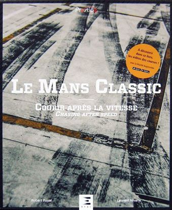 Immagine di LE MANS CLASSIC: COURIR APRES LA VITESSE-CHASING AFTER SPEED