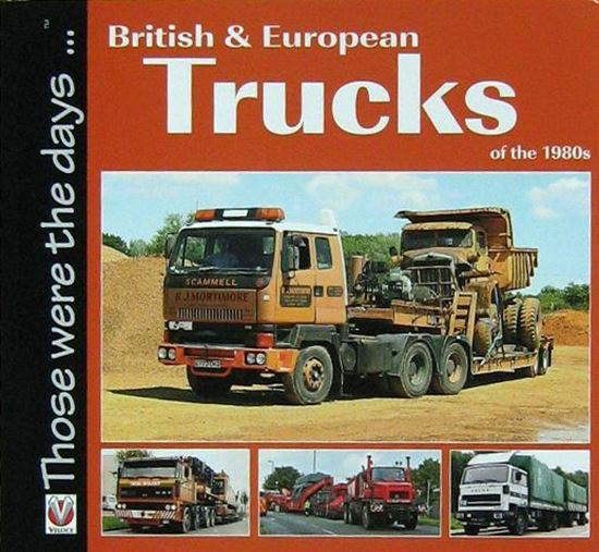 Picture of BRITISH AND EUROPEAN TRUCKS OF THE 1980s THOSE WERE THE DAYS