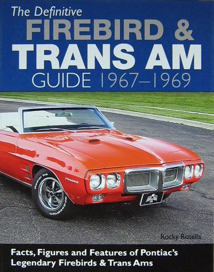 Picture of THE DEFINITIVE FIREBIRD & TRANS AM GUIDE 1967 – 1969
