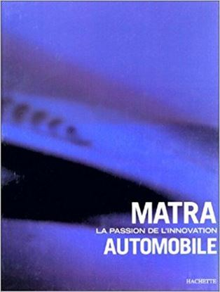 Picture of MATRA: LA PASSION DE L'INNOVATION AUTOMOBILE