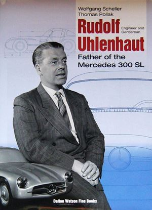 Picture of RUDOLF UHLENHAUT ENGINEER AND GENTLEMAN. The Father of the Mercedes 300 SL