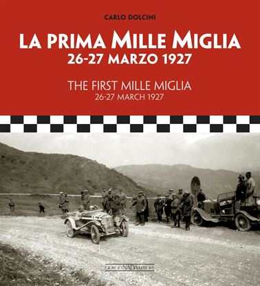 Picture of LA PRIMA MILLE MIGLIA 26-27 Marzo 1927/THE FIRST MILLE MIGLIA 26-27 March 1927