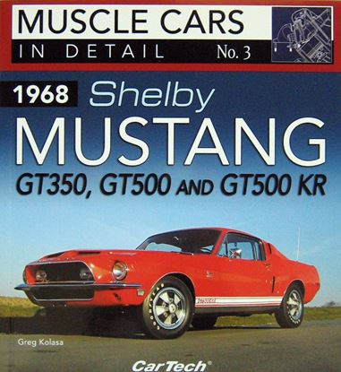 Immagine di 1968 SHELBY MUSTANG GT350, GT500 AND GT500 KR. MUSCLE CARS IN DETAIL N. 3