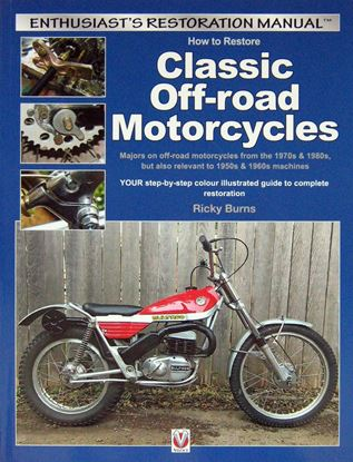 Immagine di HOW TO RESTORE CLASSIC OFF-ROAD MOTORCYCLES Majors on off-road motorcycles from the 1970s & 1980s, but also relevant to 1950s & 1960s machines