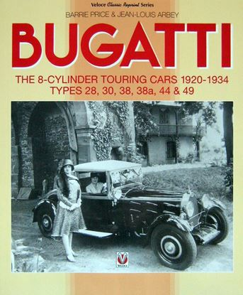Immagine di BUGATTI THE 8-CYLINDER TOURING CARS 1920-1934 TYPES 28, 30, 38, 38a, 44 & 49. Ristampa 2017