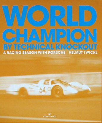 Immagine di WORLD CHAMPION BY TECHNICAL KNOCKOUT: A RACING SEASON WITH PORSCHE