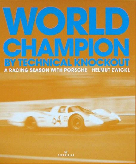 Picture of WORLD CHAMPION BY TECHNICAL KNOCKOUT: A RACING SEASON WITH PORSCHE