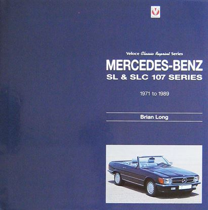 Immagine di MERCEDES-BENZ SL & SLC 107 SERIES 1971 TO 1989. Ristampa 2017