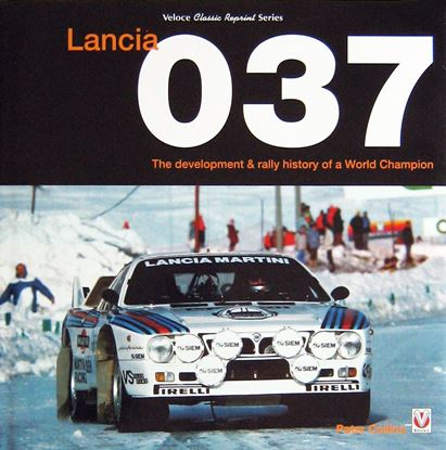 Immagine di LANCIA 037 THE DEVELOPMENT & RALLY HISTORY OF A WORLD CHAMPION. Ristampa 2017
