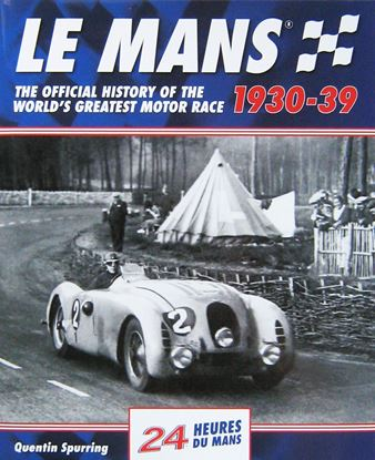 Immagine di LE MANS 1930-1939 THE OFFICIAL HISTORY OF WORLD'S GREATEST MOTOR RACE