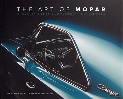Immagine di THE ART OF MOPAR: CHRYSLER, DODGE, AND PLYMOUTH MUSCLE CARS