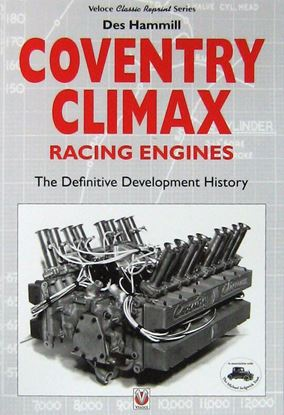 Immagine di COVENTRY CLIMAX RACING ENGINES: THE DEFINITIVE DEVELOPMENT HISTORY. Ristampa 2017