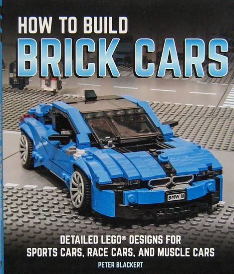 Immagine di HOW TO BUILD BRICK CARS Detailed Lego Designs For Sports Cars Race Cars And Muscle Cars