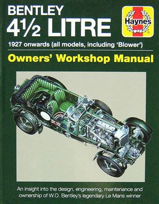 Immagine di BENTLEY 4.1/2 LITRE 1927 ONWARDS (All Models including Blower): an insight into the design engineering maintenance and ownership of W.O. Bentley's legendary Le Mans winner