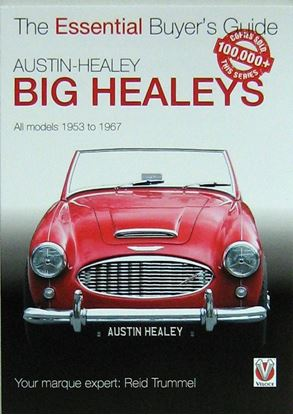 Immagine di AUSTIN HEALEY BIG HEALEYS ALL MODELS 1953 TO 1967 THE ESSENTIAL BUYER'S GUIDE